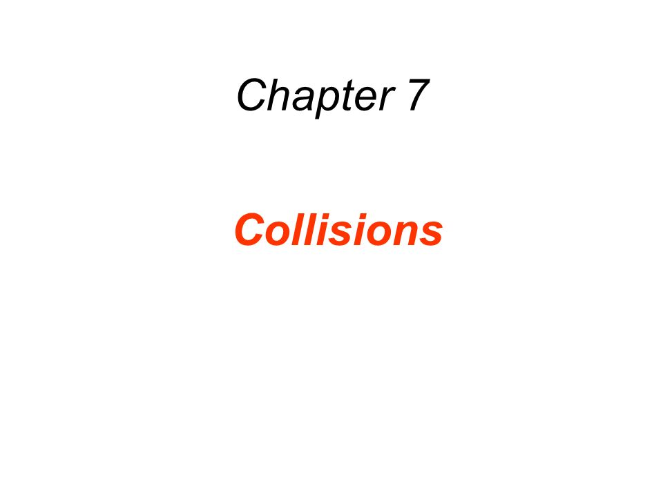 Chapter 7 Collisions