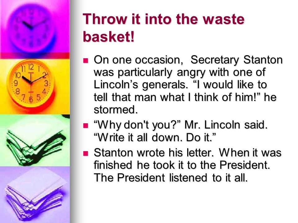 Throw it into the waste basket.