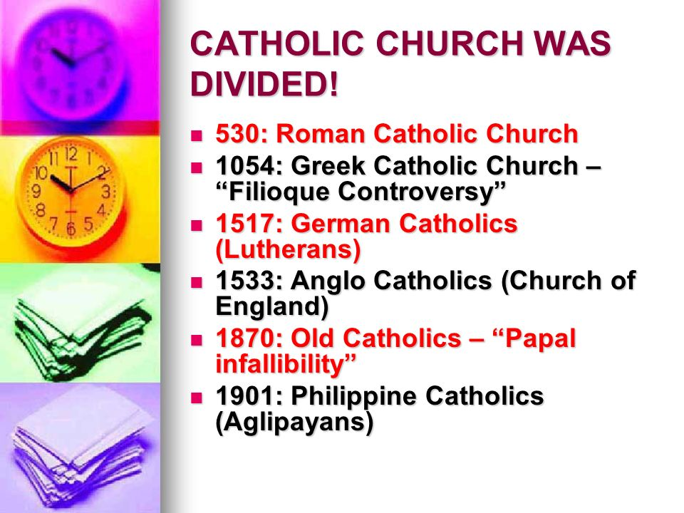 CATHOLIC CHURCH WAS DIVIDED.