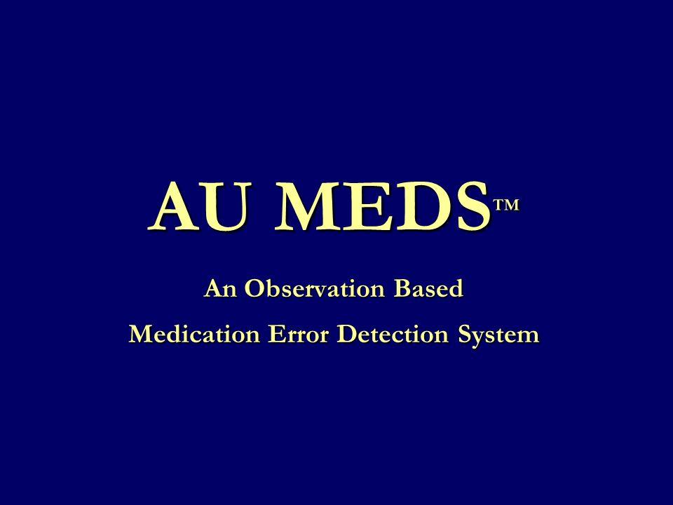 AU MEDS An Observation Based Medication Error Detection System