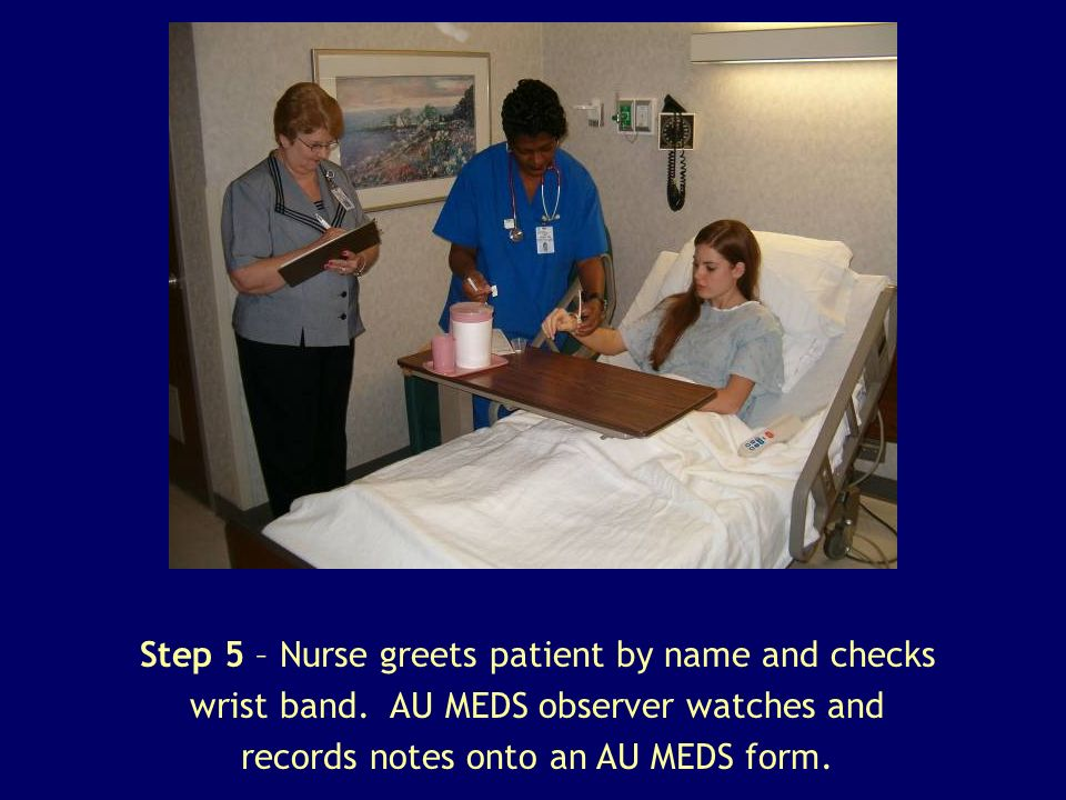 Step 6 – Nurse administers medication directly to the patient.