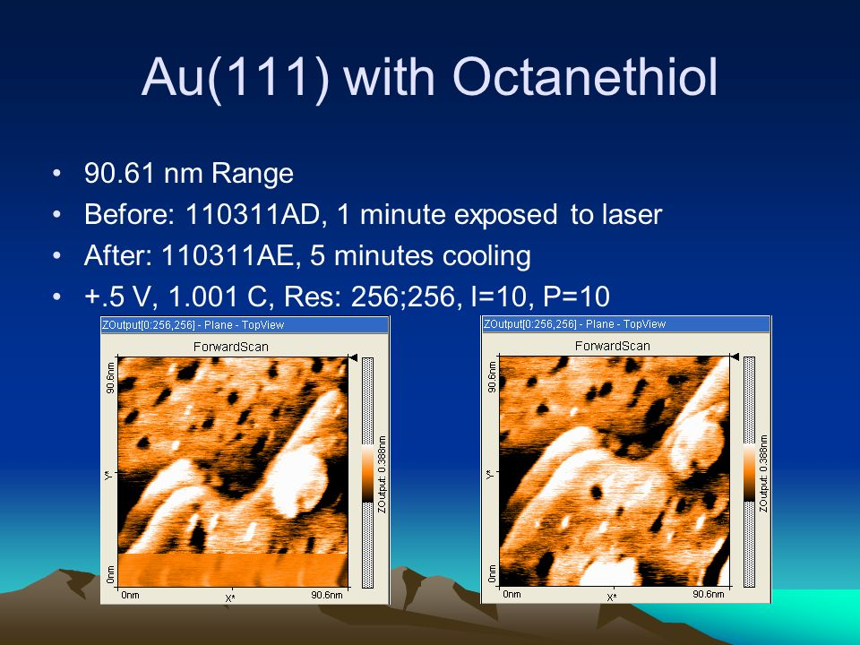 Au(111) with Octanethiol 90.61 nm Range Before: 110311AD, 1 minute exposed to laser After: 110311AE, 5 minutes cooling +.5 V, 1.001 C, Res: 256;256, I=10, P=10