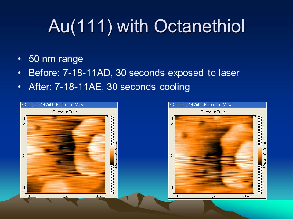 Au(111) with Octanethiol 50 nm range Before: 7-18-11AD, 30 seconds exposed to laser After: 7-18-11AE, 30 seconds cooling