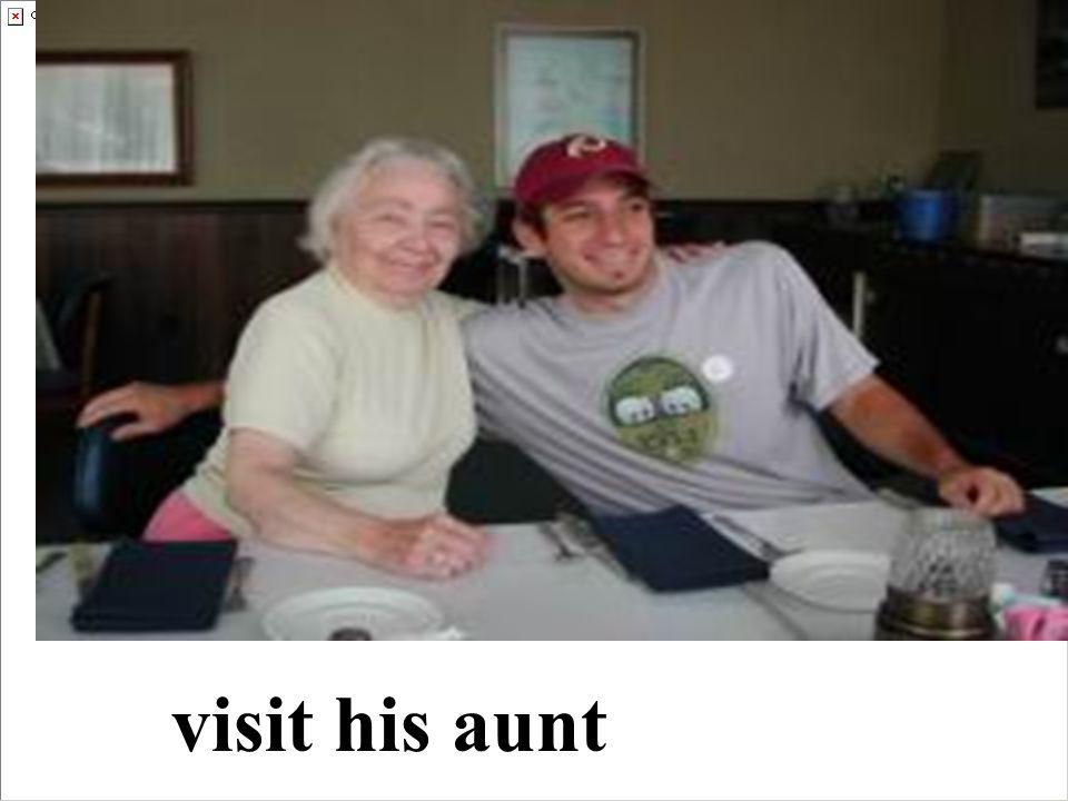 visit his aunt