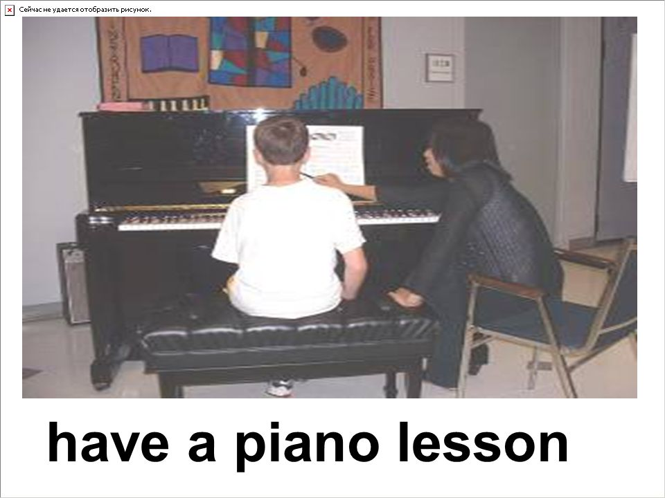 have a piano lesson