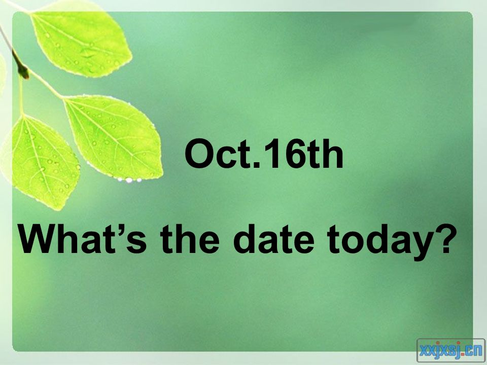 Whats the date today? Oct.16th