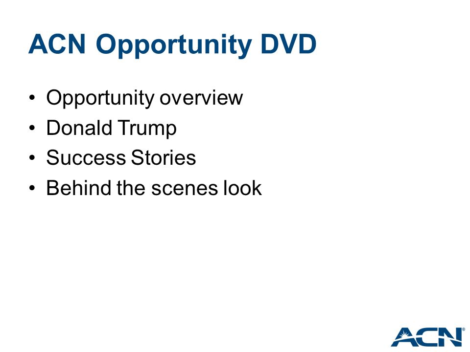 ACN Opportunity DVD Opportunity overview Donald Trump Success Stories Behind the scenes look