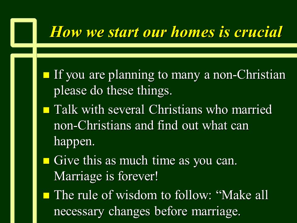 How we start our homes is crucial n If you are planning to many a non-Christian please do these things.