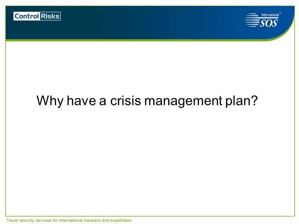 Why have a crisis management plan? 2