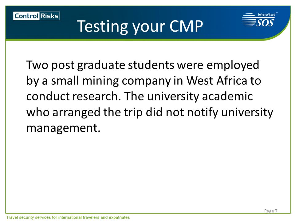 Page 7 Testing your CMP Two post graduate students were employed by a small mining company in West Africa to conduct research. The university academic