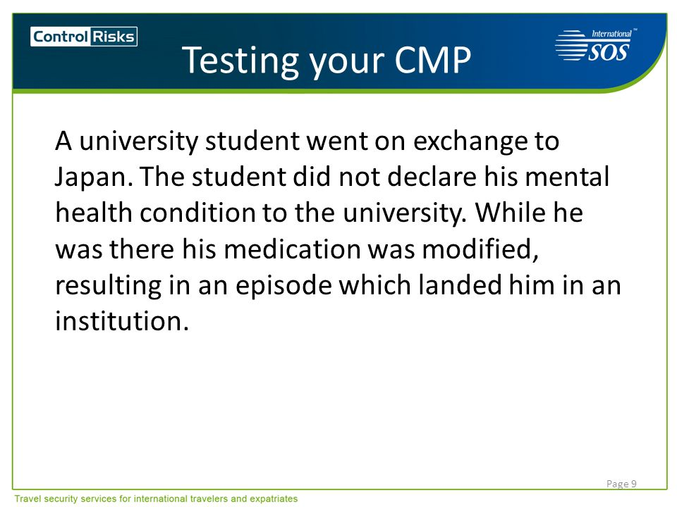 Page 9 Testing your CMP A university student went on exchange to Japan. The student did not declare his mental health condition to the university. Whi