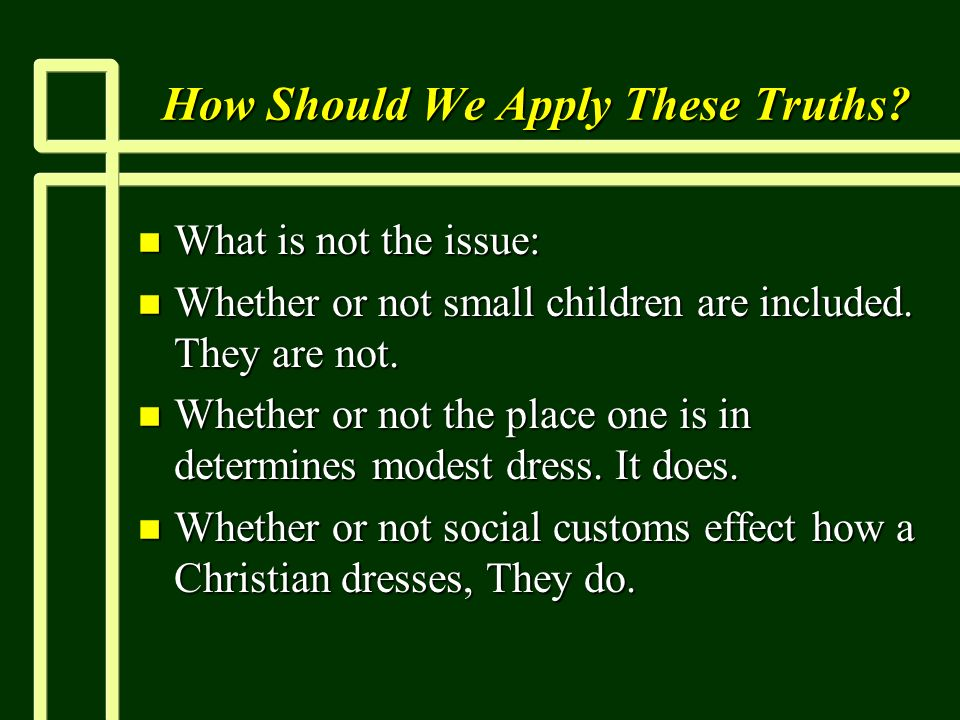 How Should We Apply These Truths.