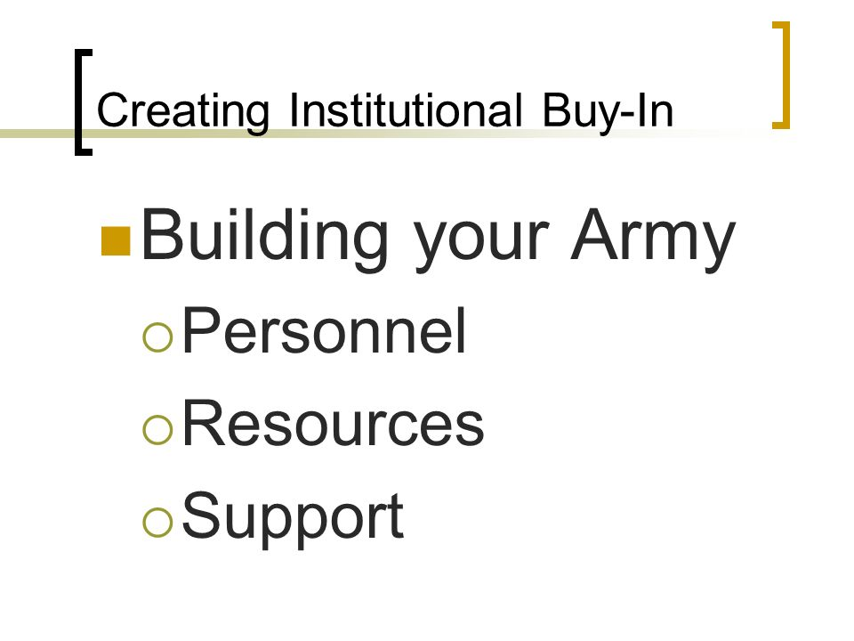 Creating Institutional Buy-In Building your Army Personnel Resources Support