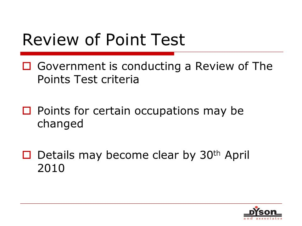 Review of Point Test Government is conducting a Review of The Points Test criteria Points for certain occupations may be changed Details may become cl