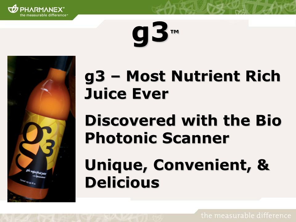 g3 g3 g3 – Most Nutrient Rich Juice Ever Discovered with the Bio Photonic Scanner Unique, Convenient, & Delicious