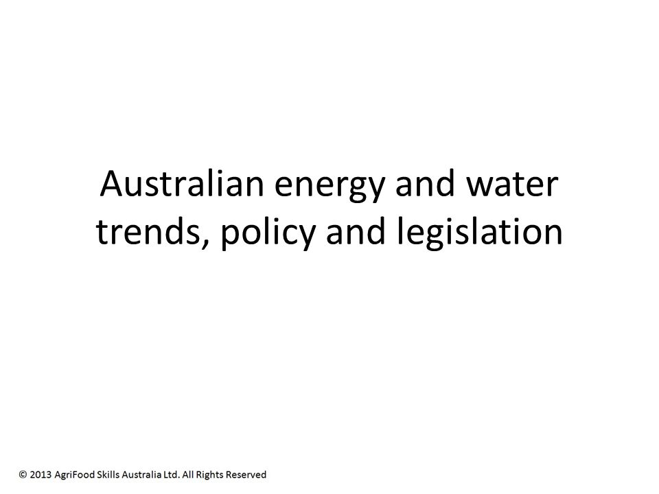 Australian energy and water trends, policy and legislation
