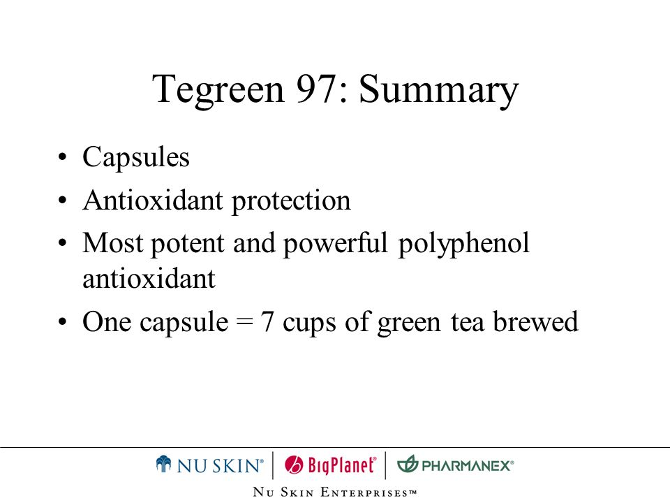 Tegreen 97: Summary Capsules Antioxidant protection Most potent and powerful polyphenol antioxidant One capsule = 7 cups of green tea brewed
