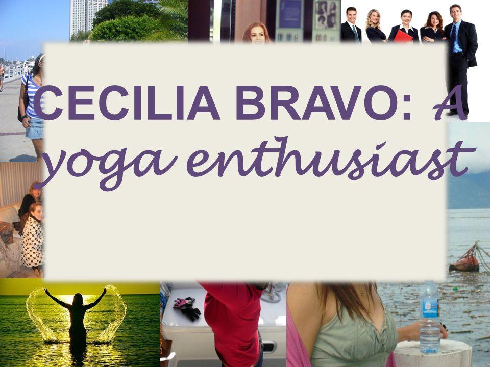 CECILIA BRAVO: A yoga enthusiast