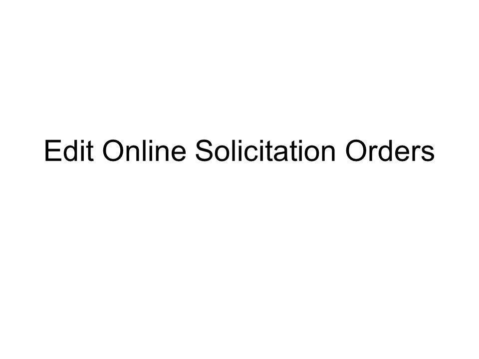 Edit Online Solicitation Orders