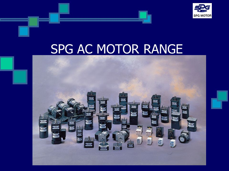 SPG AC MOTOR RANGE State the desired goal State the desired objective Use multiple points if necessary
