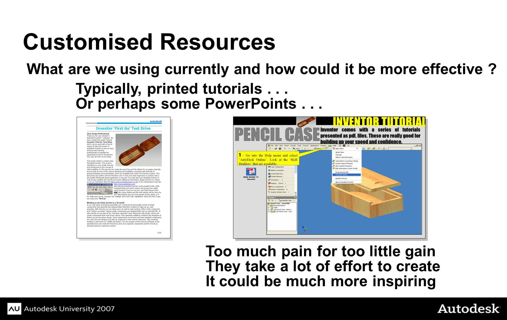 Customised Resources What are we using currently and how could it be more effective .