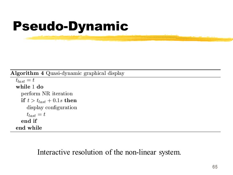 65 Pseudo-Dynamic Interactive resolution of the non-linear system.