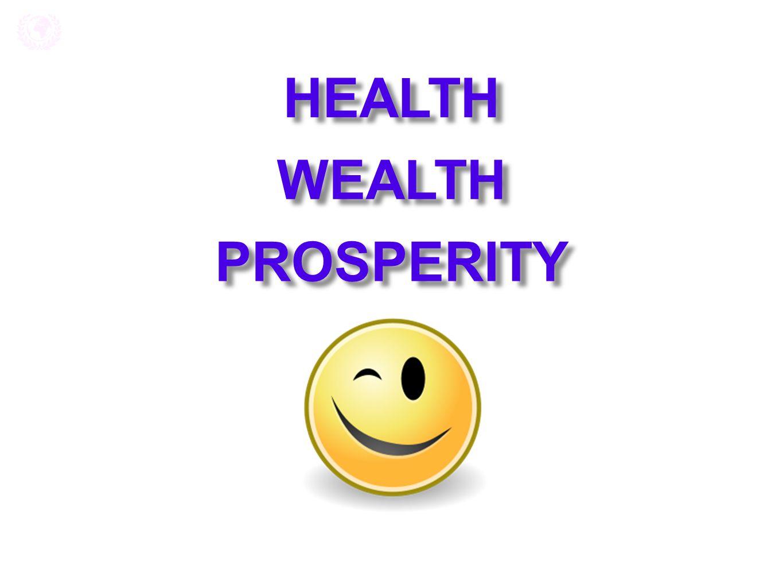 HEALTH HEALTH WEALTH WEALTH PROSPERITY PROSPERITY