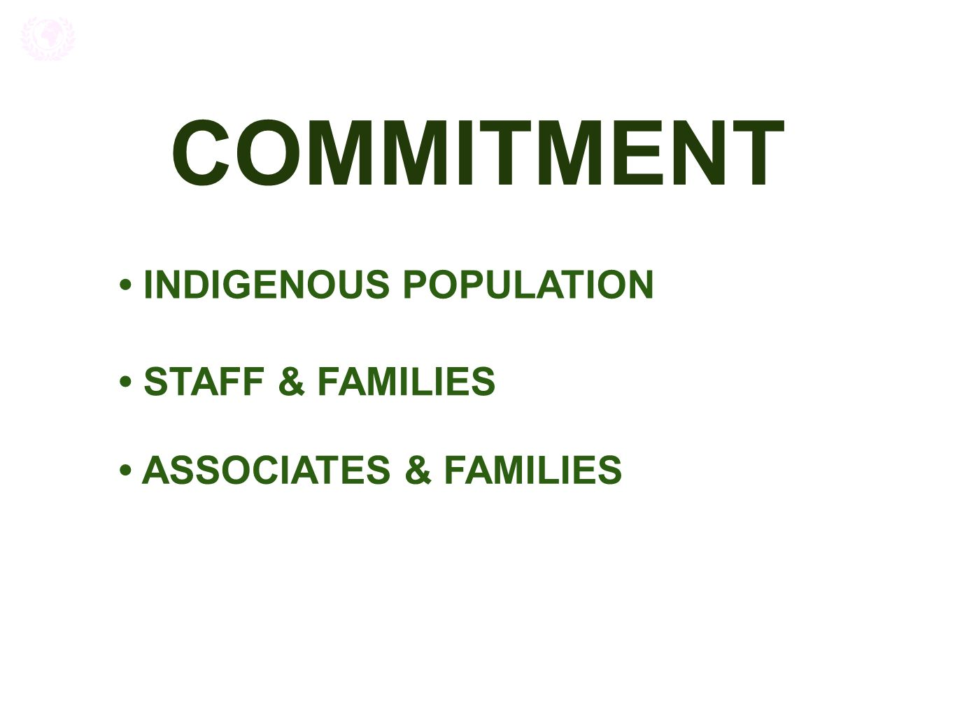 COMMITMENT INDIGENOUS POPULATION STAFF & FAMILIES ASSOCIATES & FAMILIES