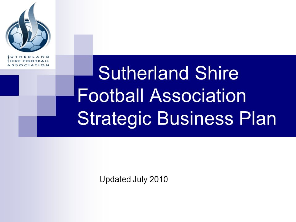 Sutherland Shire Football Association Strategic Business Plan Updated July 2010