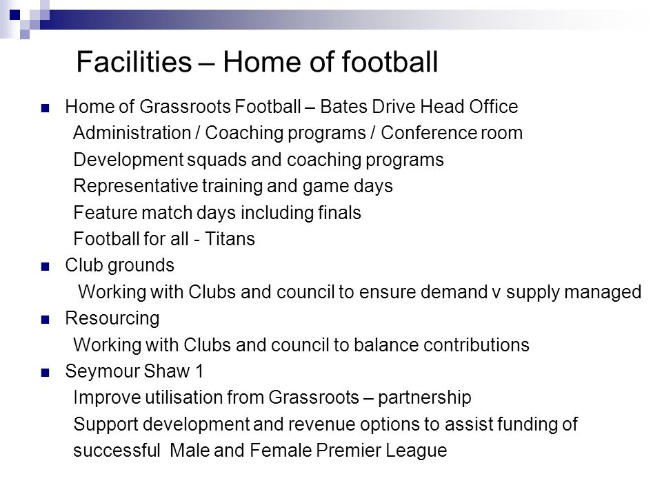 Facilities – Home of football Home of Grassroots Football – Bates Drive Head Office Administration / Coaching programs / Conference room Development s