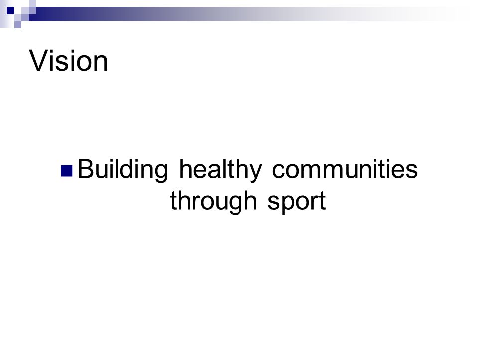 Vision Building healthy communities through sport