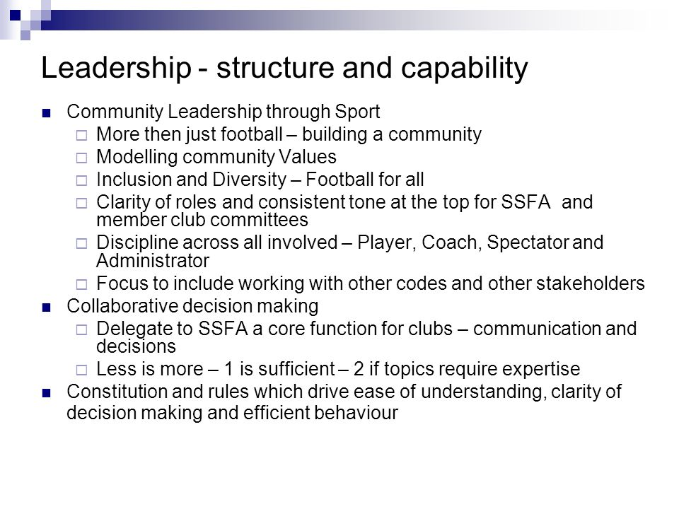 Leadership - structure and capability Community Leadership through Sport More then just football – building a community Modelling community Values Inc