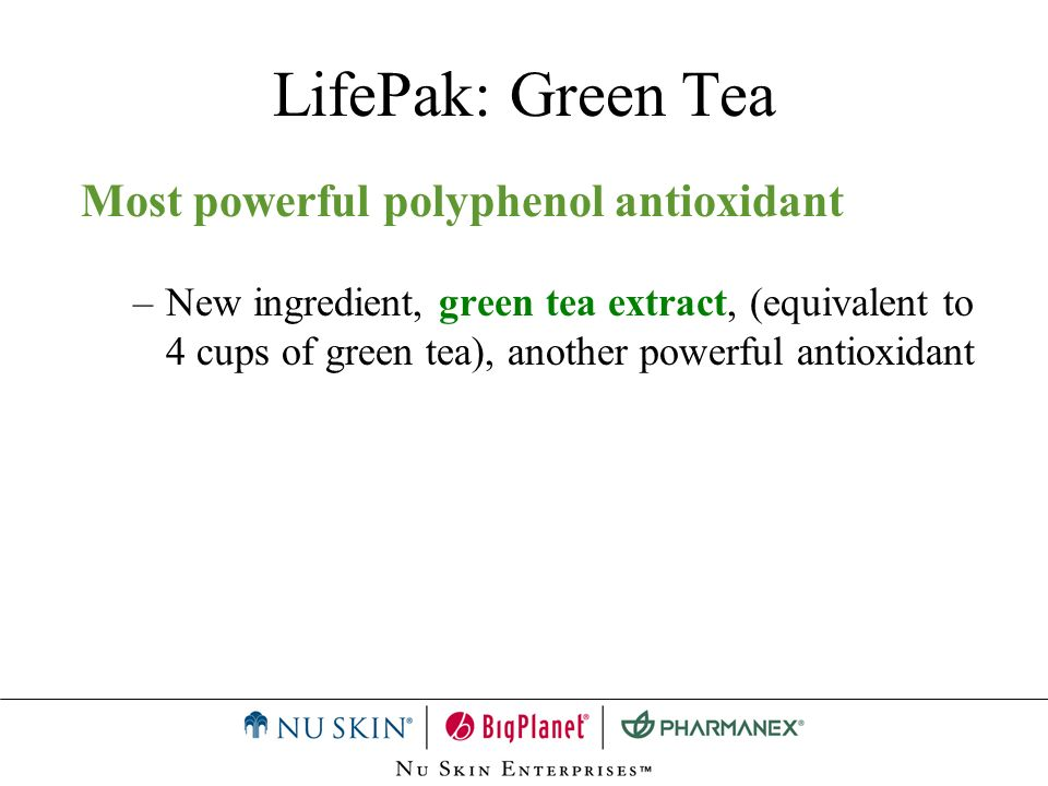 Most powerful polyphenol antioxidant –New ingredient, green tea extract, (equivalent to 4 cups of green tea), another powerful antioxidant LifePak: Gr