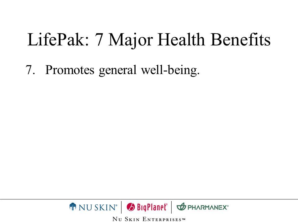 LifePak: 7 Major Health Benefits 7.Promotes general well-being.