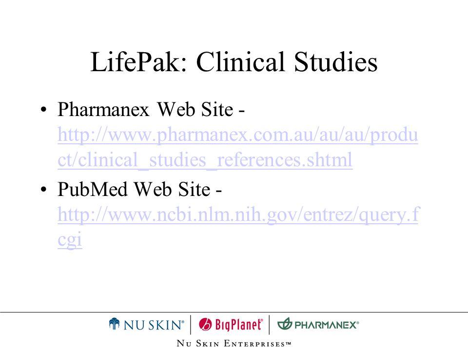 LifePak: Clinical Studies Pharmanex Web Site - http://www.pharmanex.com.au/au/au/produ ct/clinical_studies_references.shtml http://www.pharmanex.com.a