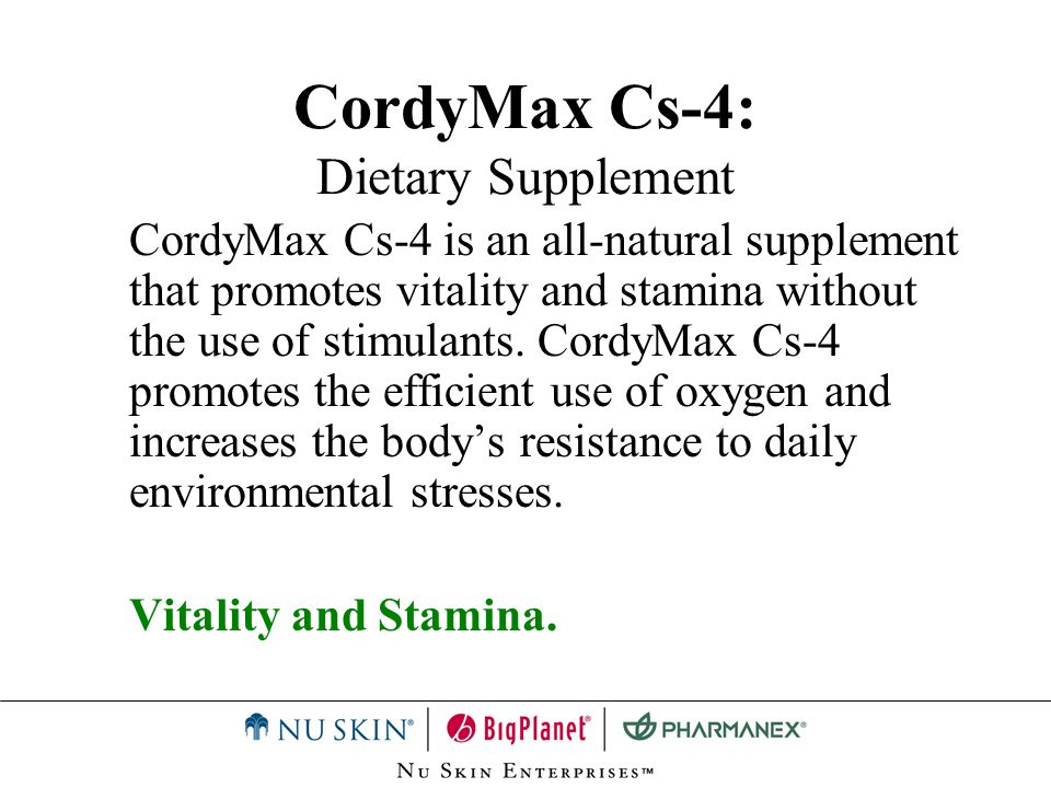 CordyMax Cs-4: Dietary Supplement CordyMax Cs-4 is an all-natural supplement that promotes vitality and stamina without the use of stimulants. CordyMa