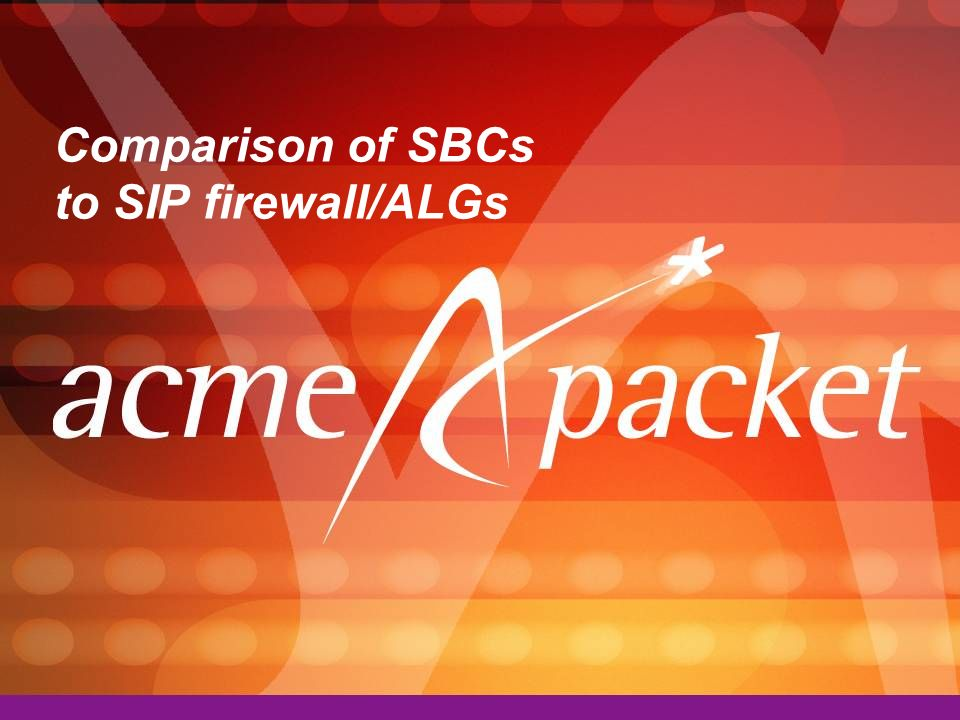 Comparison of SBCs to SIP firewall/ALGs