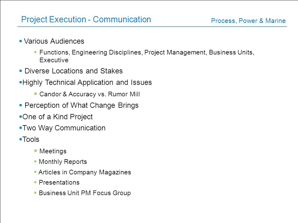 Project Execution - Communication Various Audiences Functions, Engineering Disciplines, Project Management, Business Units, Executive Diverse Location