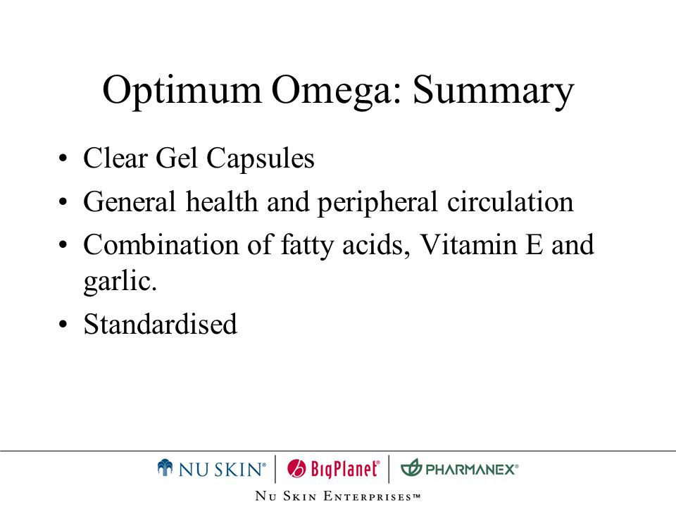 Optimum Omega: Summary Clear Gel Capsules General health and peripheral circulation Combination of fatty acids, Vitamin E and garlic. Standardised