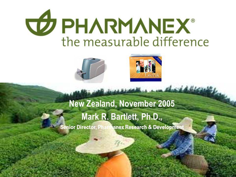 1 New Zealand, November 2005 Mark R. Bartlett, Ph.D., Senior Director, Pharmanex Research & Development