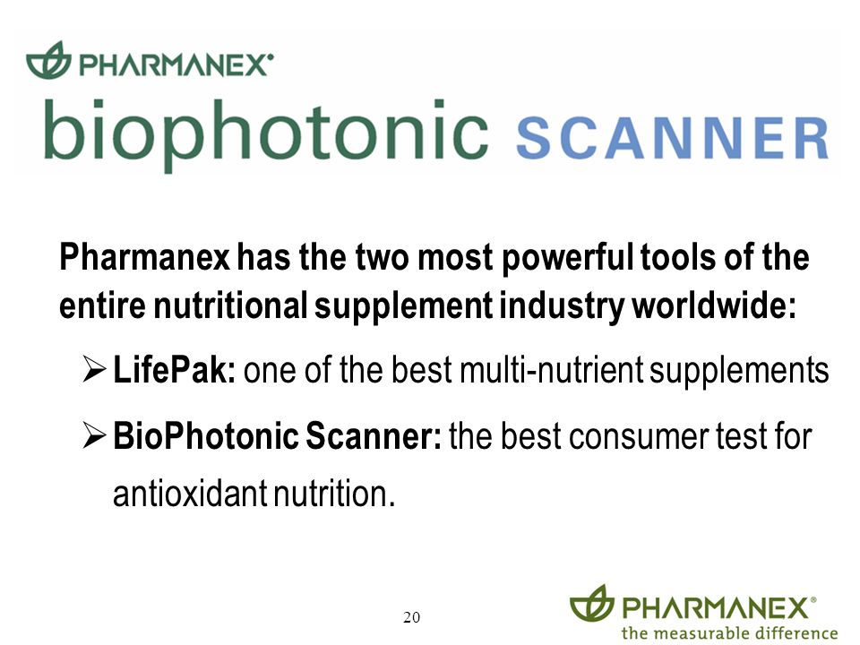 20 Pharmanex has the two most powerful tools of the entire nutritional supplement industry worldwide: LifePak: one of the best multi-nutrient suppleme