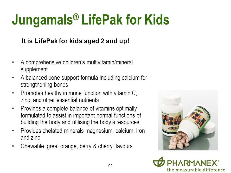61 Jungamals ® LifePak for Kids A comprehensive childrens multivitamin/mineral supplement A balanced bone support formula including calcium for streng