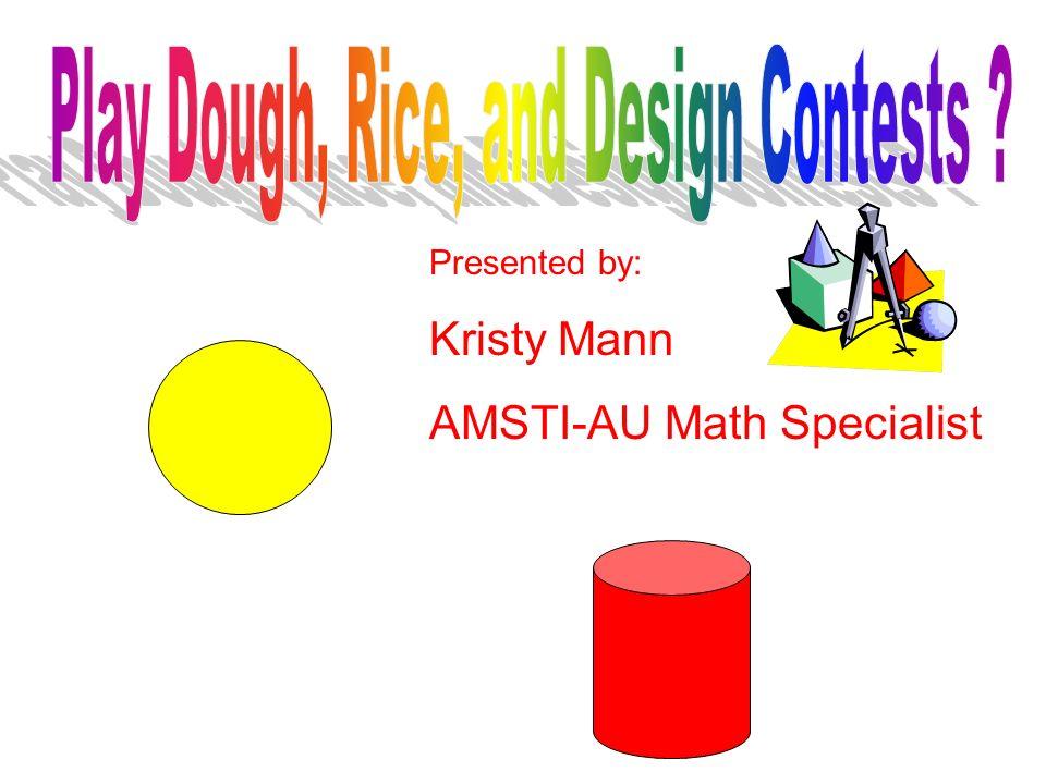 Presented by: Kristy Mann AMSTI-AU Math Specialist