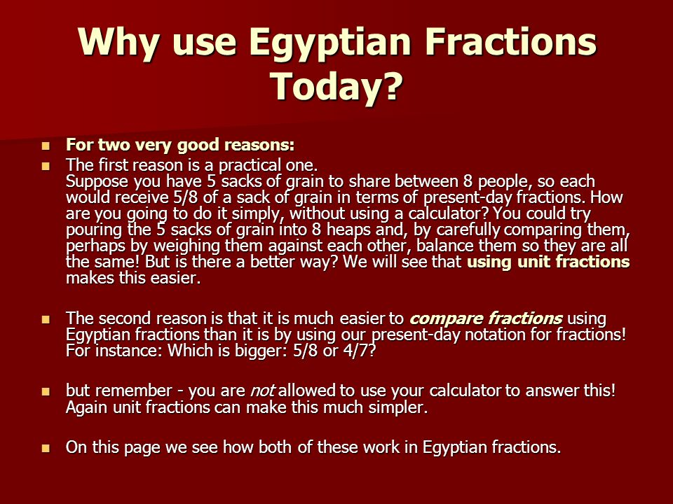 Why use Egyptian Fractions Today.