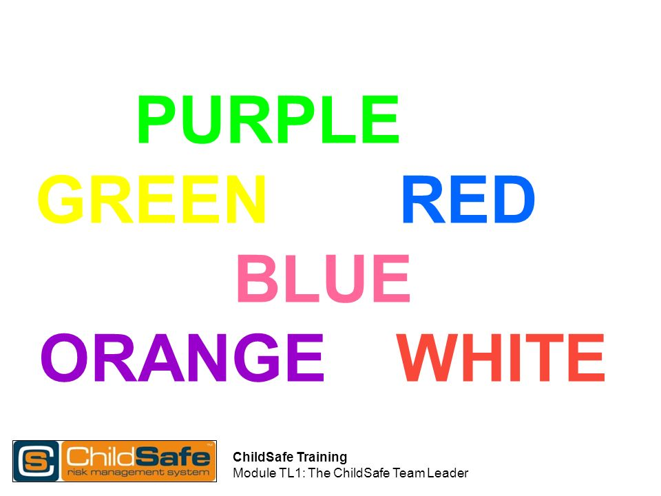 ChildSafe Training Module TL1: The ChildSafe Team Leader How can you help a child through an accident or incident.