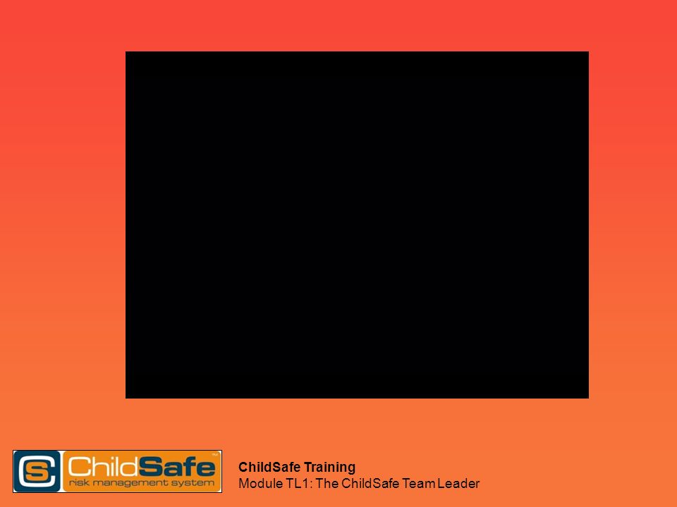 ChildSafe Training Module TL1: The ChildSafe Team Leader And now?