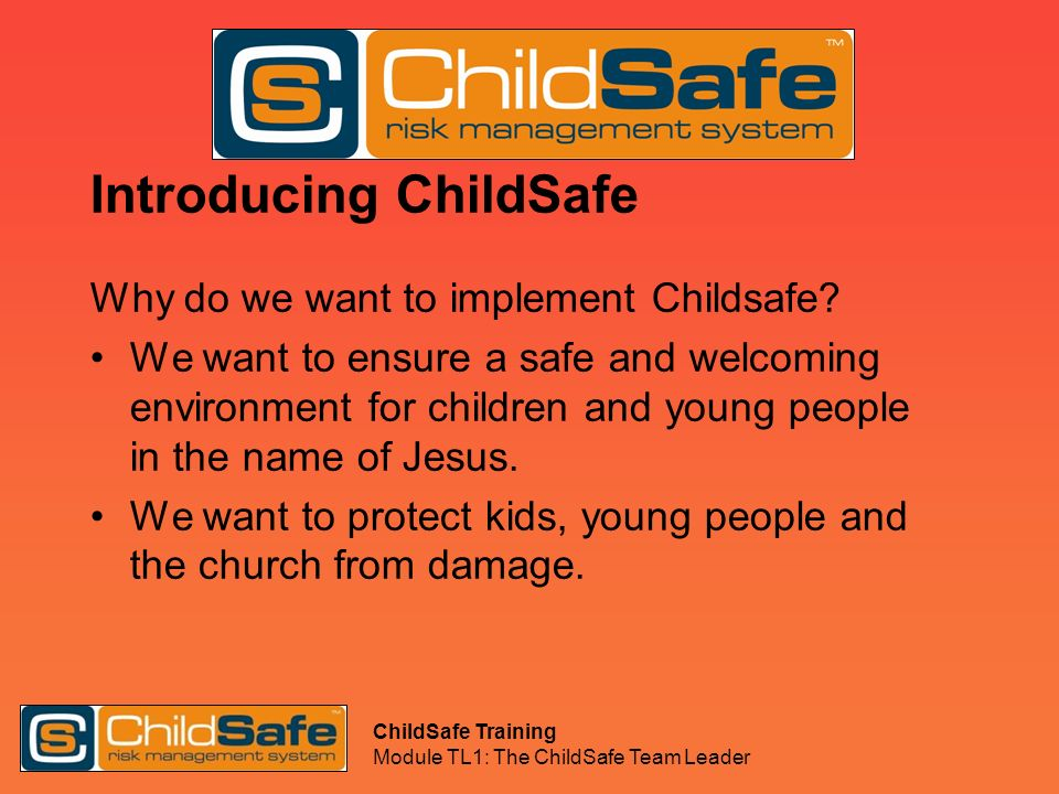 ChildSafe Training Module TL1: The ChildSafe Team Leader Responding to Disclosure or Suspected Abuse.