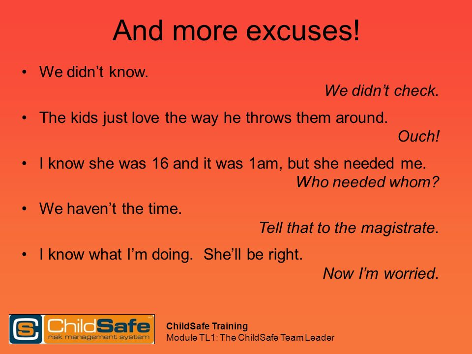 ChildSafe Training Module TL1: The ChildSafe Team Leader Definitions For our purposes, a child is any person below 18 years of age.