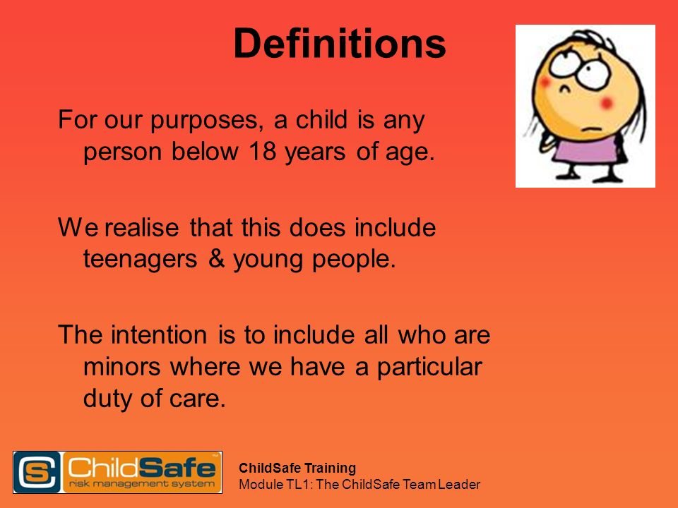 ChildSafe Training Module TL1: The ChildSafe Team Leader ChildSafe People Ministry Application Working with Children Check Childsafe Training Policies and procedures that protect people