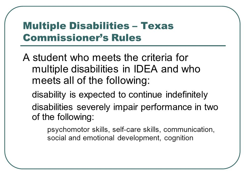 Mental Retardation Section – DSM-IV-TR A Communication Disorder can be diagnosed in an individual with Mental Retardation if the specific deficit is out of proportion to the severity of the Mental Retardation.